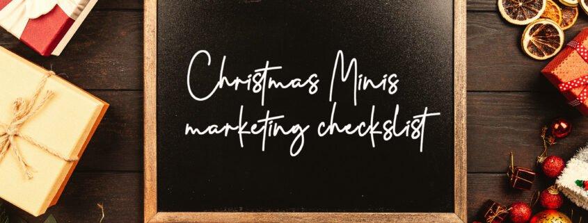 Christmas minis marketing checklist